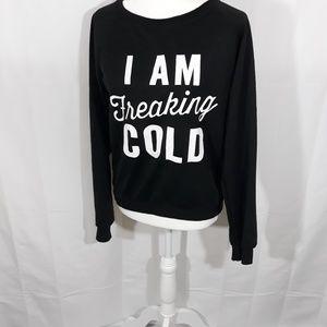 Sweatshirt I Am Freaking Cold